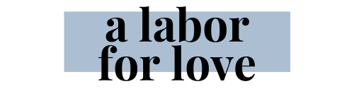A Labor For Love